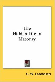 Cover of: The Hidden Life in Masonry by Charles Webster Leadbeater