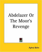 Cover of: Abdelazer, or, The Moor&#39;s revenge by Aphra Behn