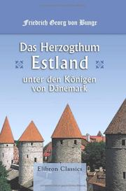Cover of: Das Herzogthum Estland unter den Konigen von Danemark by Friedrich Georg von Bunge