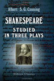 Cover of: Shakespeare studied in three plays by Albert Stratford George Canning