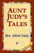 Cover of: Aunt Judy&#39;s Tales by Alfred Gatty