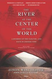 Cover of: The River at the Center of the World, Revised by Simon Winchester