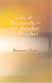 Cover of: Life of Tecumseh and of his brother the prophet by Benjamin Drake