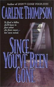 Cover of: Since you&#39;ve been gone by Carlene Thompson