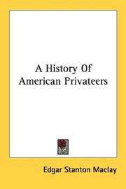 Cover of: A history of American privateers by Edgar Stanton Maclay