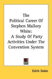 Cover of: The political career of Stephen Mallory White by Edith Dobie