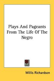 Cover of: Plays and pageants from the life of the Negro by Willis Richardson