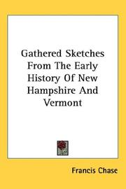 Cover of: Gathered sketches from the early history of New Hampshire and Vermont by Francis Chase