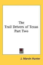 The Trail Drivers of Texas Part Two J. Marvin Hunter