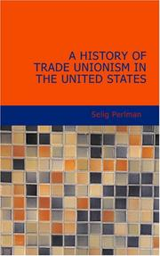 Cover of: A History of Trade Unionism in the United States by Selig Perlman
