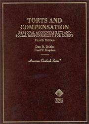 Cover of: Torts and compensation by Dan B. Dobbs