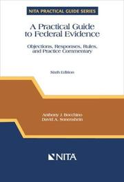 Cover of: A practical guide to federal evidence by Anthony J. Bocchino