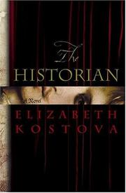 Cover of: The Historian by Elizabeth Kostova, Elizabeth Kostova