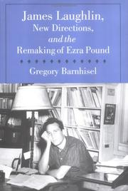 Cover of: James Laughlin, New Directions, and the remaking of Ezra Pound by Greg Barnhisel