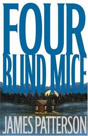 Cover of: Four Blind Mice by James Patterson