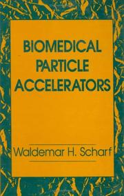 Cover of: Biomedical particle accelerators by Waldemar Scharf
