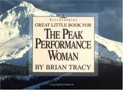 Cover of: Great little book for the peak performance woman by Brian Tracy