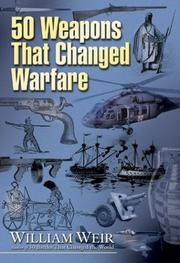 Cover of: 50 Weapons That Changed Warfare by William Weir