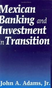 Cover of: Mexican banking and investment in transition by John A. Adams