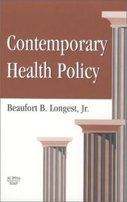 Cover of: Contemporary Health Policy by Beaufort B. Longest