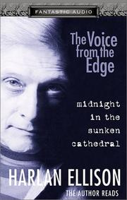 Cover of: The Voice from the Edge midnight in the sunken cathedral by Harlan Ellison