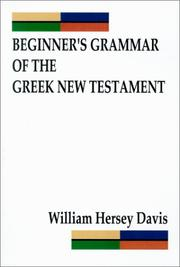Cover of: Beginner's Grammar of the Greek New Testament by William Hersey Davis