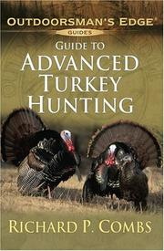 Cover of: Guide to Advanced Turkey Hunting (Outdoorsman's Edge) by Richard P. Combs