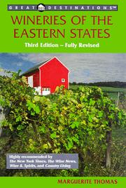 Cover of: Great Destinations the Wineries of the Eastern States (3rd Edition) (Wineries of the Eastern States) by Marguerite Thomas