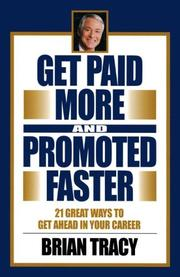 Cover of: Get Paid More and Promoted Faster by Brian Tracy