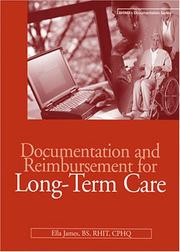 Cover of: Documentation and reimbursement for long-term care by Ella James