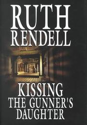 Cover of: Kissing the gunner's daughter by Ruth Rendell