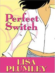 Cover of: Perfect switch by Lisa Plumley