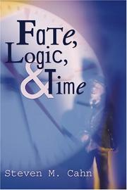 Cover of: Fate, Logic, and Time by Steven M. Cahn