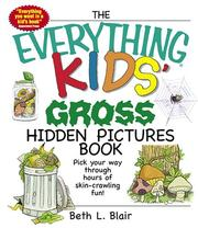Cover of: The Everything Kids&#39; Gross Hidden Pictures Book by Beth L. Blair