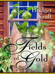 Cover of: Fields of gold by Bridget Kraft