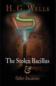 Cover of: The Stolen Bacillus and Other Incidents by H. G. Wells