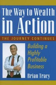 Cover of: The way to wealth in action by Brian Tracy