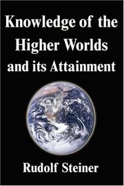 Cover of: Knowledge of the higher worlds and its attainment by Rudolf Steiner