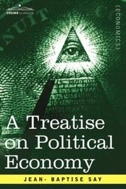 Cover of: A Treatise on Political Economy by Jean Baptiste Say
