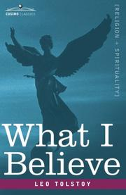 Cover of: What I Believe by Leo Tolstoy