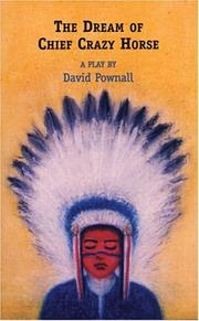 Cover of: Dream of Chief Crazy Horse by David Pownall