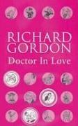 Cover of: Doctor in Love by Richard Gordon