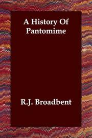 Cover of: A History Of Pantomime by R. J. Broadbent