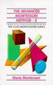 Cover of: The Advanced Montessori Method (Clio Montessori) by Maria Montessori