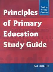 Cover of: PRINCIPLES OF PRIMARY EDUCATION STUDY GUIDE (Fulton Study Guides) by Hughes, Pat