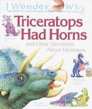 Cover of: I wonder why triceratops had horns and other questions about dinosaurs by Rod Theodorou