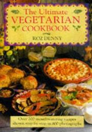 Cover of: The ultimate vegetarian cookbook by Roz Denny