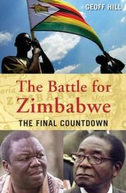 Cover of: The battle for Zimbabwe by Geoff Hill