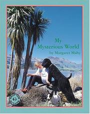 Cover of: My mysterious world by Margaret Mahy