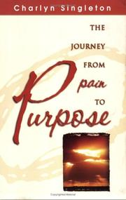 The Journey from Pain to Purpose Charlyn Singleton